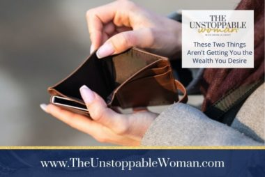 These Two Things Aren't Getting You the Wealth You Desire
